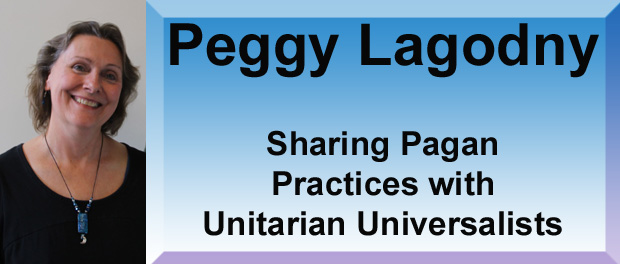 Peggy Lagodny- pagan Unitarian Universalist