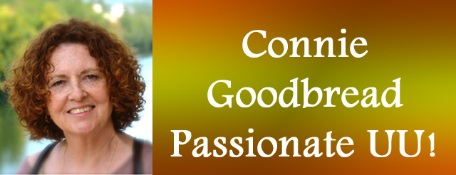 Connie Goodbread - passionate UU
